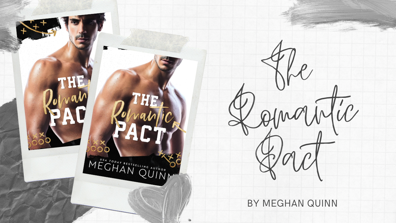 The Romantic Pact - Meghan Quinn | Spoiler Free Book Review