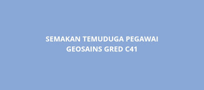 Semakan Temuduga Pegawai Geosains C41