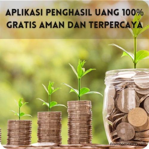 Aplikasi Penghasil Uang 100% Gratis Aman Dan Terpercaya