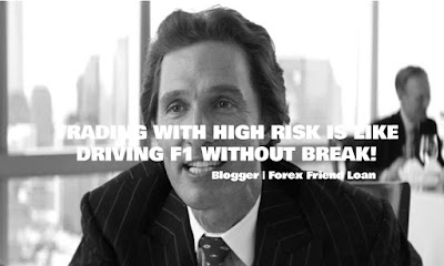 TRADING WITH HIGH RISK IS LIKE DRIVING F1 WITHOUT BREAK, Motivational Quote,  Blogger - Forex Friend Loan, Quote, Inspirational Quote