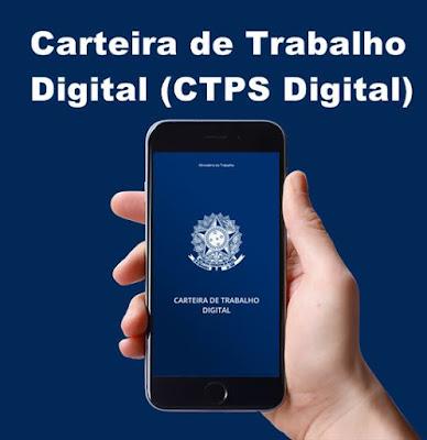 Carteira de Trabalho Digital (CTPS Digital)