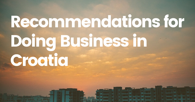 Recommendations for Doing Business in Croatia