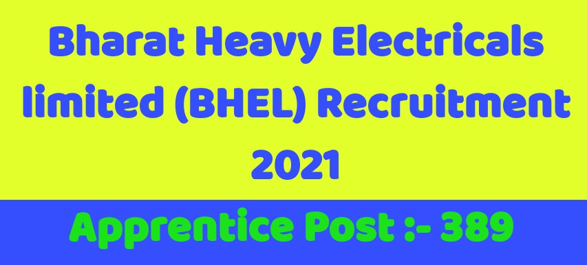 Bharat Heavy Electricals limited (BHEL) Recruitment 2021   389 Apprentice Posts   Apply Online Before 14 April 2021