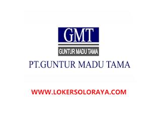 Lowongan Kerja Solo Bulan Agustus 2020 di PT. Guntur Madu Tama