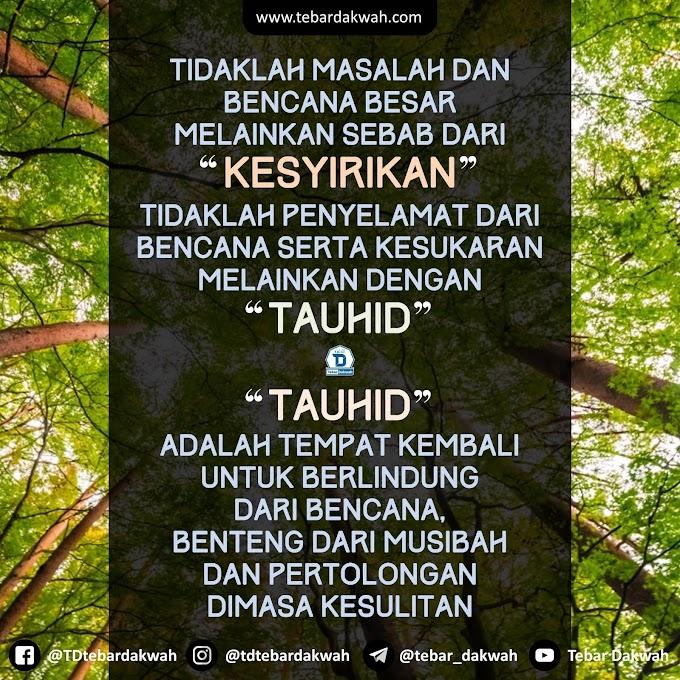 FAIDAH TAUHID DIDUNIA DAN AKHIRAT
