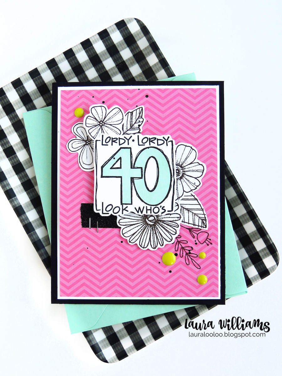 Lordy Lordy Look Who's 40 handmade card idea for birthdays using stamps from Impression Obsession