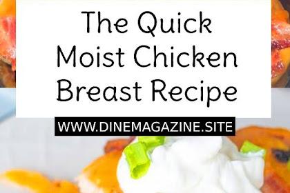 The Quick Moist Chicken Breast Recipe