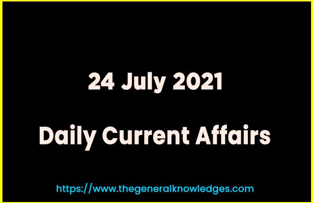 24 July 2021 Current Affairs Question and Answer in Hindi