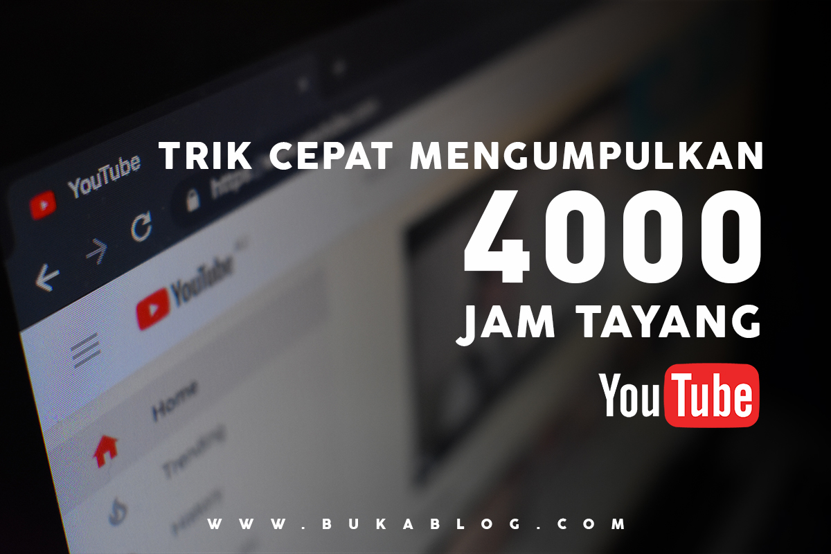 Cara Cepat Mendapatkan 4000 Jam Tayang di Youtube