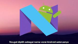 Nougat dipilih sebagai nama OS terbaru Android
