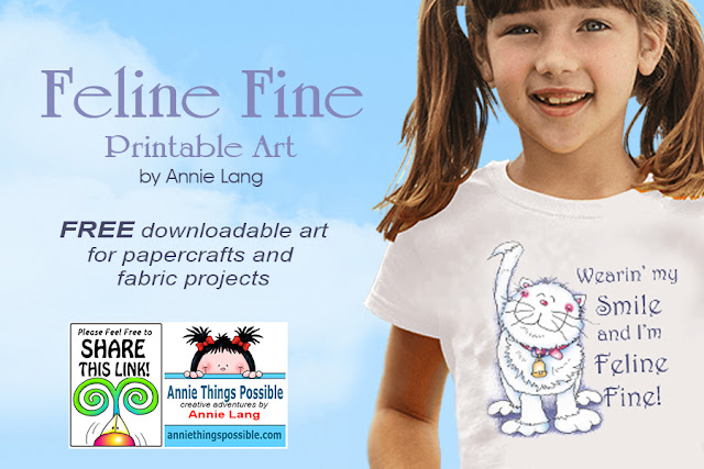Download Annie Lang's FREE Feline Fine full size color printable art right now from the DIY page because Annie Things Possible www.anniethingspossible.com
