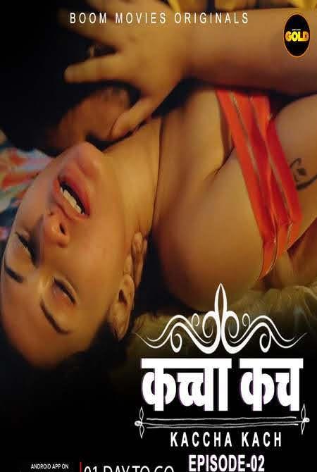 Kaccha Kach 2021 CinemaDosti S01E02 Web Series Download