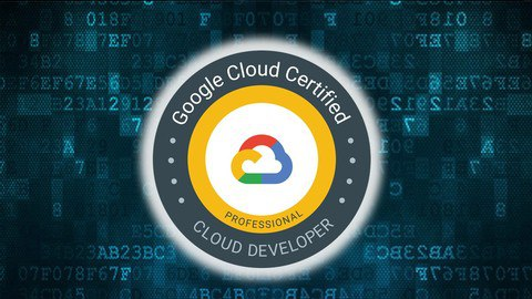 Ultimate Google Certified Professional Cloud Developer 2020 [Free Online Course] - TechCracked