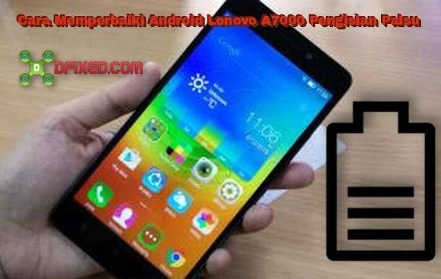 Cara Memperbaiki Android Lenovo A7000 Pengisian Palsu