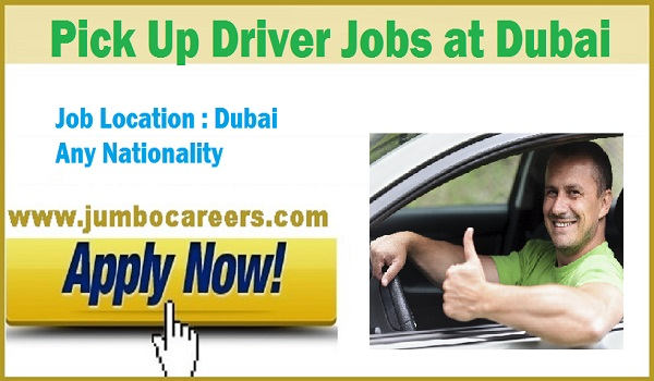 Fresh jobs In Dubai with descriptions, Gulf jobs with salary, Pick up driver salary in Dubai
