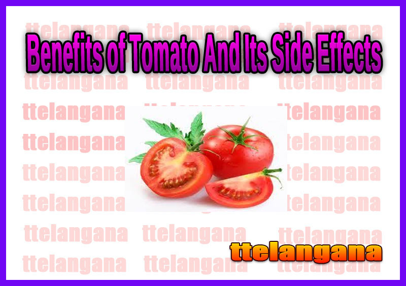 Benefits of Tomato And Its Side Effects