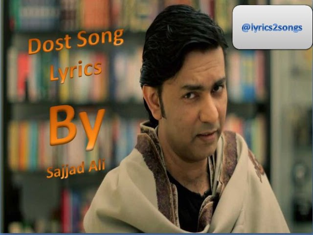 Lyrics song Dost | Sajjad Ali