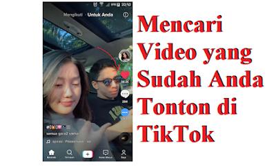 Mencari Video yang Sudah Anda Tonton di TikTok