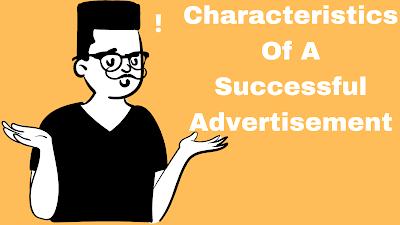 Characteristics Of A Successful Advertisement