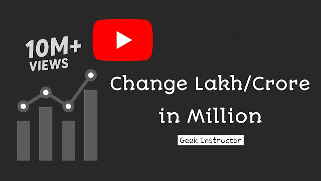 Change YouTube views from lakh/crore to million