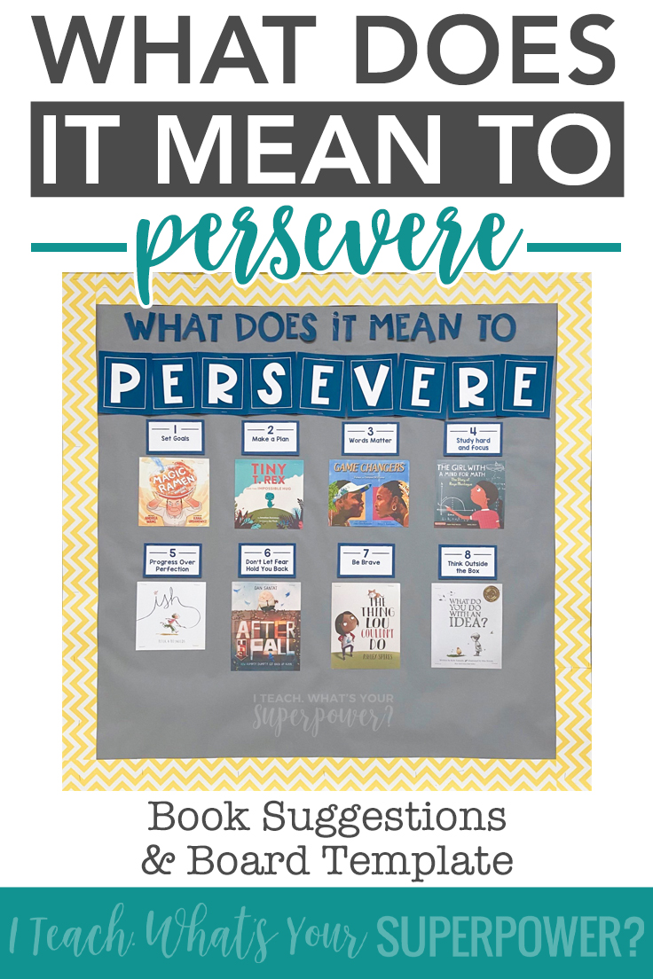 Teaching perseverance: Create anchors with books that show kids how to persevere and what it looks like.