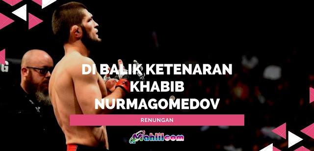 Di balik ketenaran Khabib Nurmagomedov