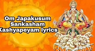 Om Japakusum Sankasham Kashyapeyam lyrics In Bengali