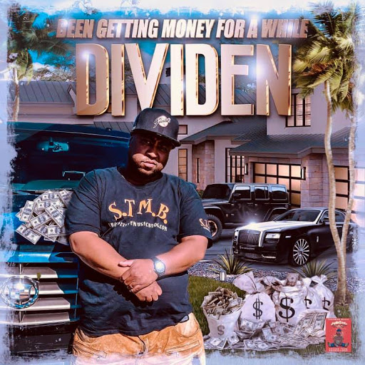 BEEN GETTING MONEY FOR A WHILE BY DIVIDEN