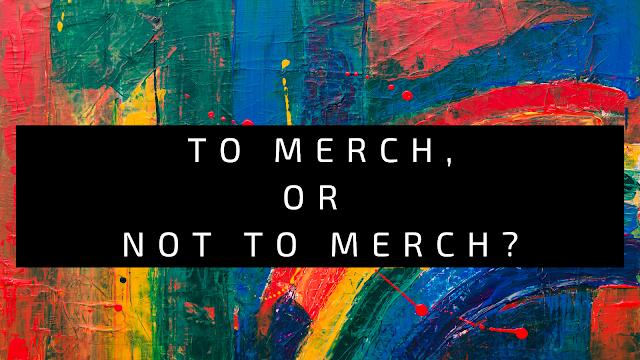 To Merch, or not to Merch?