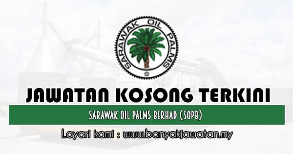 Jawatan Kosong 2019 di Sarawak Oil Palms Berhad (SOPB)