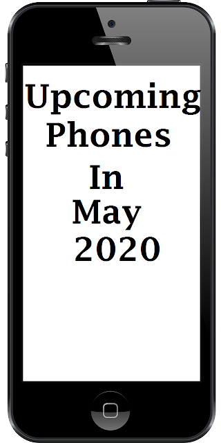 Upcoming Phones in May 2020
