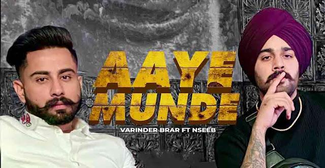 Varinder Brar Ft Nseeb  Aaye Munde Song LyricsTuneful