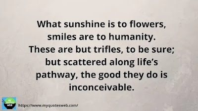 Best Quotes on Smile - What Sunshine Is To Flowers