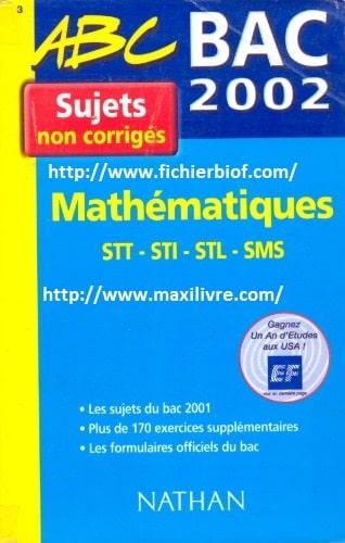 Mathematiques : STT-STI-SMS-STL : sujets 2002 non corrigés
