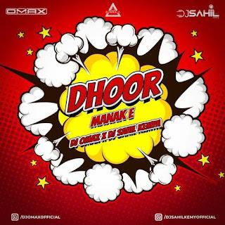 DHOOR - MANAK E (REMIX) - DJ OMAX X DJ SAHIL KEMIYA