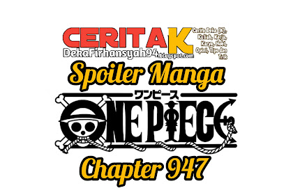 Spoiler Manga One Piece Chapter 947