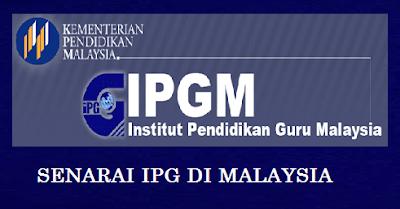 Senarai IPG Institut Pendidikan Guru di Malaysia Terkini