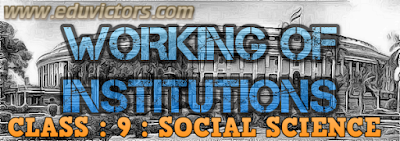 CBSE CLASS  9 - SOCIAL SCIENCE - WORKING OF INSTITUTIONS ( Q and A) (#cbseNotes)