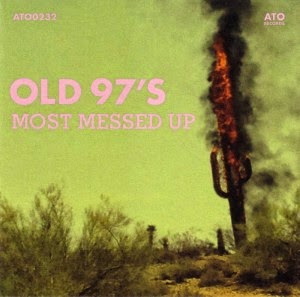 OLD 97'S – Most messed up - LOS MEJORES DISCOS DEL 2014