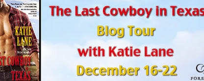 Blog Tour- Last Cowboy in Texas by Katie Lane
