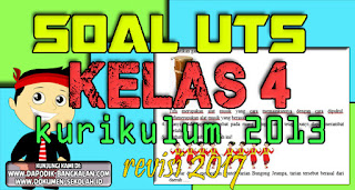 Soal UTS Kelas 4 Kurikulum 2013 Revisi 2017 + Kunci Jawaban Semester Ganjil