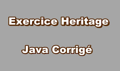 Exercices Heritage Java Corrigés