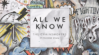 All We Know - The Chainsmokers feat Phoebe Ryan