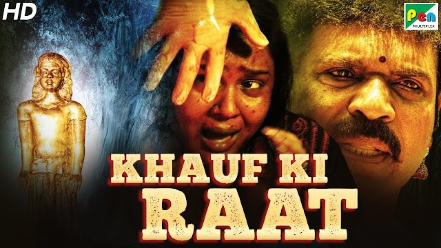 Khauf Ki Raat (2019) 480p Hindi Dubbed HDRip x264 AAC 250MB