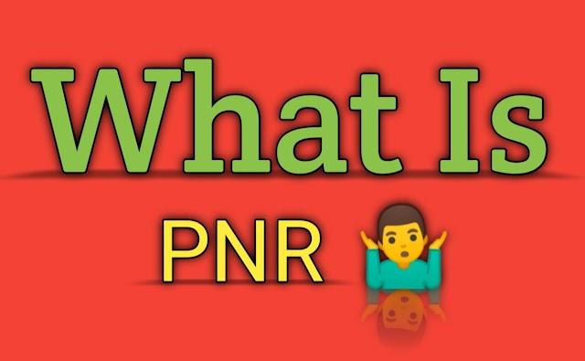 pnr full form in hindi (पीएनआर का पूरा नाम क्या हैं) - हिंदी में