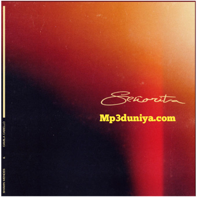Senorita - Shawn Mendes mp3 song download 320kbps Mp3duniya