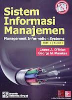 Judul Buku : SISTEM INFORMASI MANAJEMEN Management Information Systems EDISI 9 BUKU 1 Pengarang : James A. O'Brien & George M. Marakas Penerbit : Salemba Empat