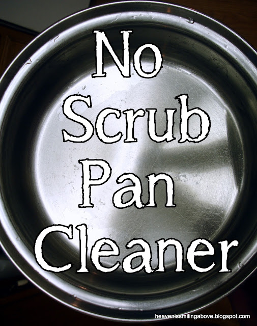 No Scrub Pan Cleaner heavenissmilingabove.blogspot.com baking soda water