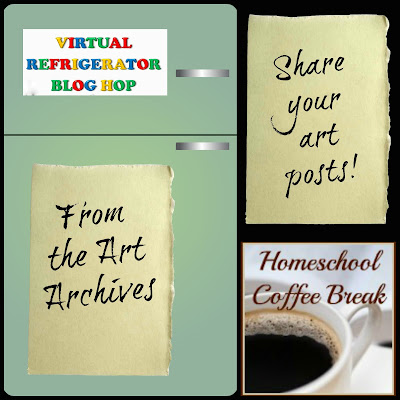 (From the Art Archives) on the Virtual Refrigerator - an art link-up co-hosted by Homeschool Coffee Break @ kympossibleblog.blogspot.com