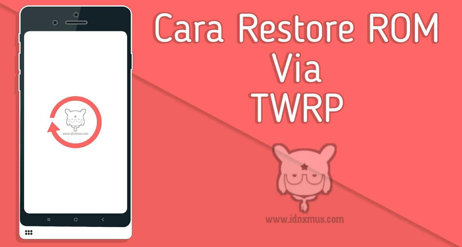 Cara Restore ROM Via TWRP